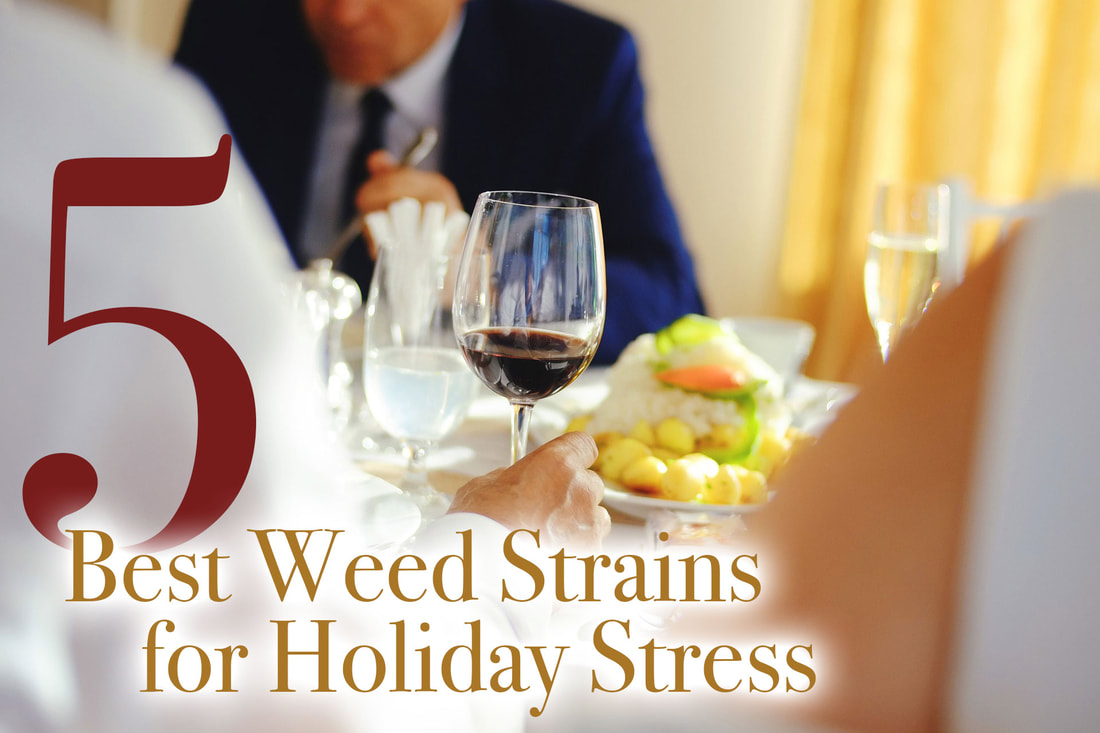 Best Weed Strains for Holiday Stress