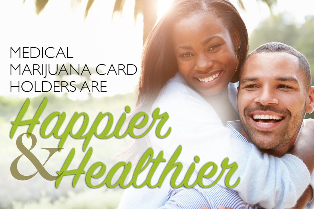 Medical Marijuana Cards are Happier, Healthier